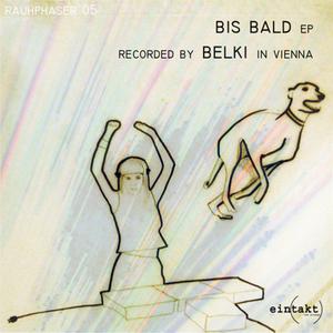 BELKI - Bis Bald EP