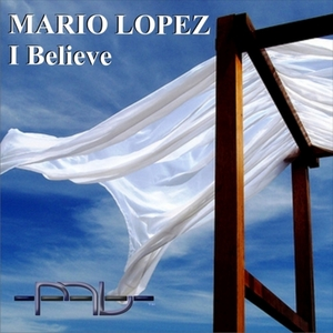 LOPEZ, Mario - I Believe