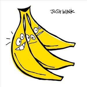 WINK, Josh - When A Banana Was Just A Banana