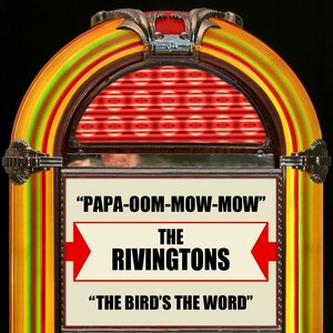 RIVINGTONS, The - Papa-Oom-Mow-Mow