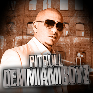 PITBULL - Dem Miami Boyz