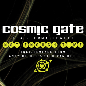 COSMIC GATE feat EMMA HEWITT - Not Enough Time