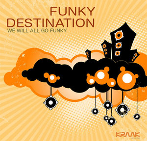FUNKY DESTINATION - We Will All Go Funky