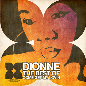 DIONNE - The Best Of - Come Get My Lovin'