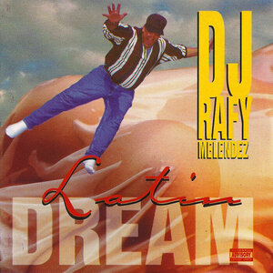 DJ RAFY MELENDEZ - Latin Dream