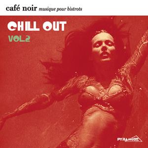 VARIOUS - Cafe Noir Musique Pour Bistrots: Chill Out 2