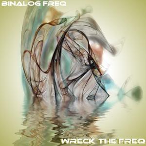 BINALOG FREQ - Wreck The Freq