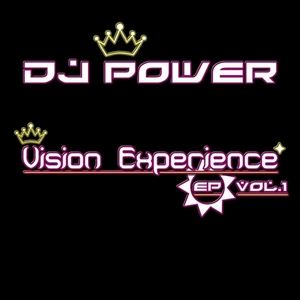 DJ POWER - Vision Experience EP Vol 1