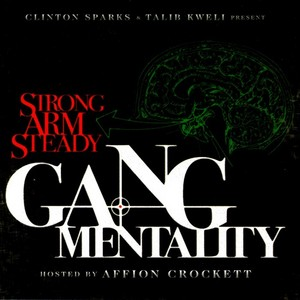 STRONG ARM STEADY - Clinton Sparks & Talib Kweli Present: Gang Mentality