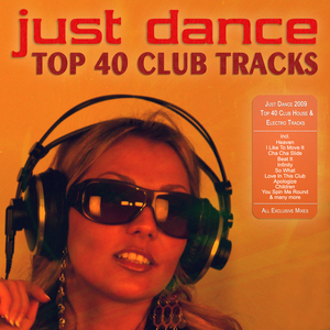 VARIOUS - Just Dance 2009 - Top 40 Club House & Electro Tracks