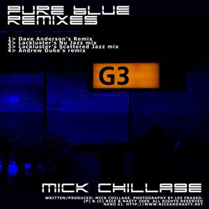 CHILLAGE, Mick - Pure Blue (remixes)