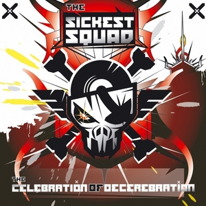 SICKEST SQUAD, The feat LENNY DEE - The Celebration Of Decerebration