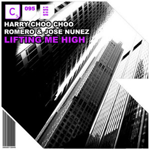 CHOO CHOO ROMEO, Harry/JOSE NUNEZ - Lifting Me High