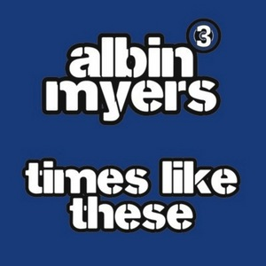 MYERS, Albin - Times Like These