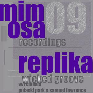 REPLIKA - Wicked Groove