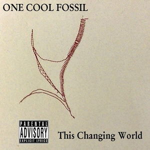 ONE COOL FOSSIL - This Changing World