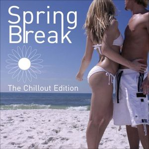 VARIOUS - Spring Break (The Chillout Edition)