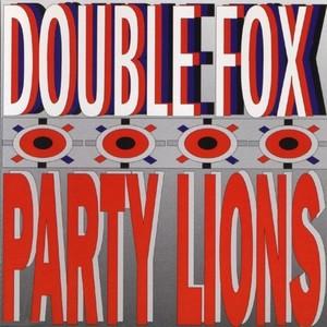 DOUBLE FOX - Party Lions