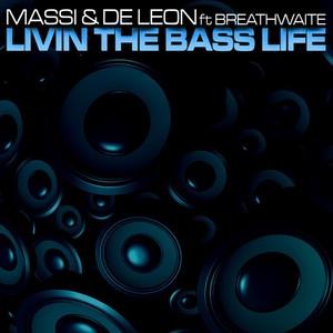 MASSI/DE LEON feat BREATHWAITE - Livin The Bass Life