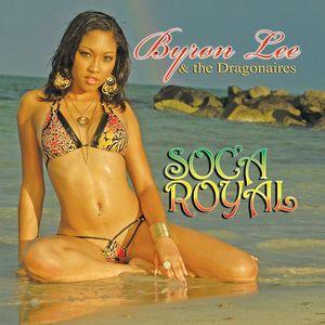 BYRON LEE & THE DRAGONAIRES - Soca Royal