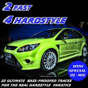 VARIOUS - 2 Fast 4 Hardstyle (incl. Special DJ Mix)