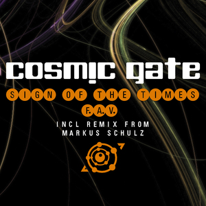 COSMIC GATE - Sign Of The Times / F.A.V.