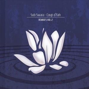 SUB SWARA feat MC ZULU - Coup D'yah Remixes: Vol 2
