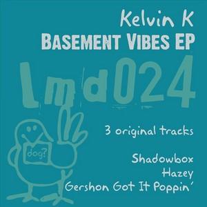 KELVIN K - Basement Vibes EP