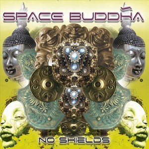 SPACE BUDDHA - No Shields