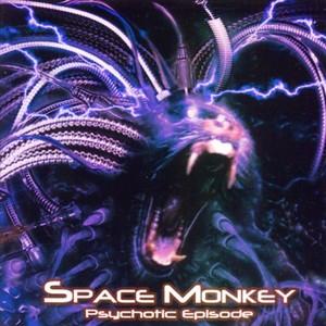 SPACE MONKEY - Psychotic Episode