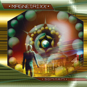 MAGNETRIXX - Somnam
