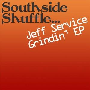 SERVICE, Jeff - Grindin' EP