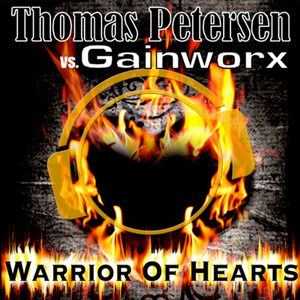 THOMAS PETERSEN & THOMAS PETERSEN with GAINWORX - Warrior Of Hearts