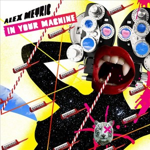 METRIC, Alex - In Your Machine