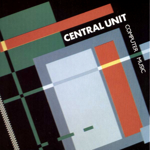 CENTRAL UNIT - Computer Music (Software mix)
