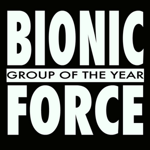 BIONIC FORCE - Group Of The Year