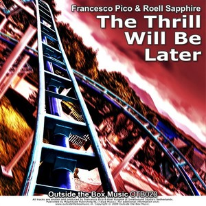 PICO, Francesco & ROELL SAPPHIRE - The Thrill Will Be Later EP