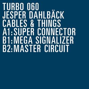 DAHLBACK, Jesper - Cables N' Things EP