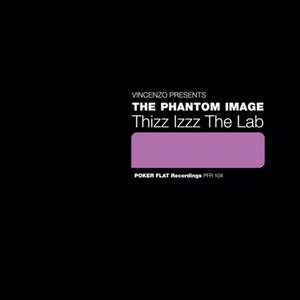 VINCENZO presents THE PHANTOM IMAGE - Thizz Izzz The Lab