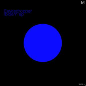 EAVESDROPPER - Ibidem EP
