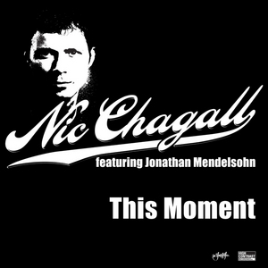 CHAGALL, Nic feat JONATHAN MENDELSOHN - This Moment