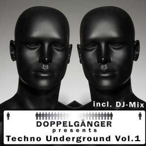 VARIOUS - Doppelganger Presents Techno Underground Vol 1