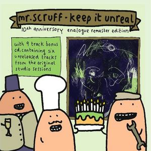 MR SCRUFF - Keep It Unreal (10th Anniversary Analogue Remaster Edition)