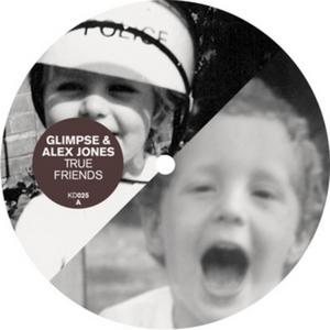 GLIMPSE/ALEX JONES - True Friends