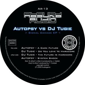 AUTOPSY/DJ TUGIE - Signal Damage