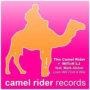 CAMEL RIDER, The/MITCH LJ feat MARK ALSTON - Love Will Find A Way