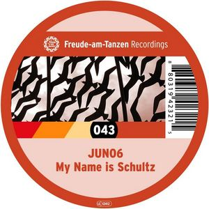 JUNO6 - My Name Is Schultz