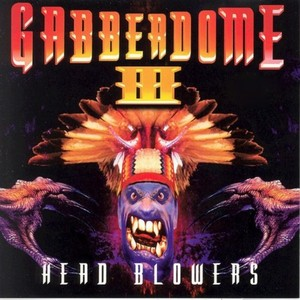 VARIOUS - Gabberdome: Vol 3 (Head Blowers)