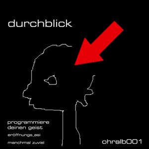 DURCHBLICK - Programmiere Deinen Geist EP