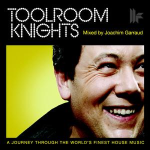 GARRAUD, Joachim/VARIOUS - Toolroom Knights Mixed By Joachim Garraud (unmixed tracks)
